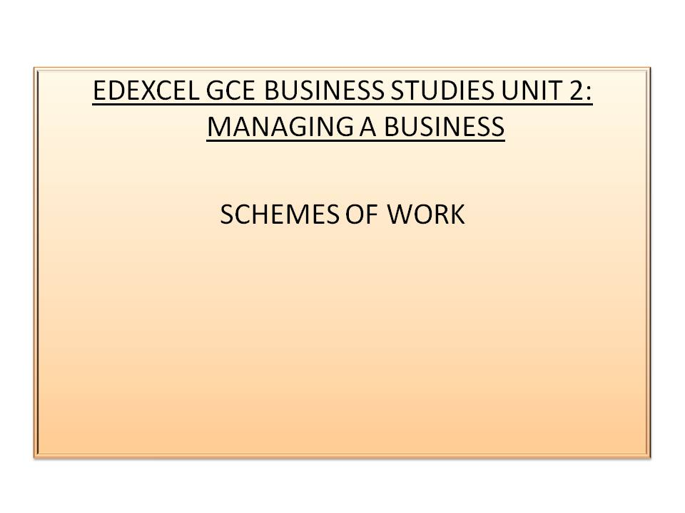 Schemes of Work: Edexcel GCE Business Studies Unit 2