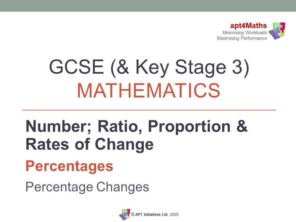 apt4Maths: PowerPoint Presentation on Percentages - PERCENTAGE CHANGES for GCSE (& KS3) Mathematics