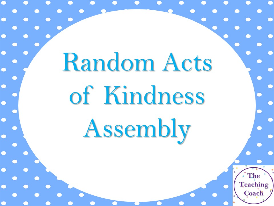 Random Acts of Kindness - Generosity - Assembly