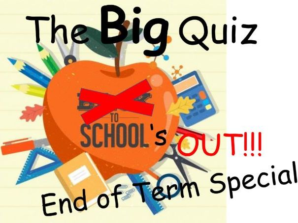 End of Term Quiz 2019 KS3 & KS4
