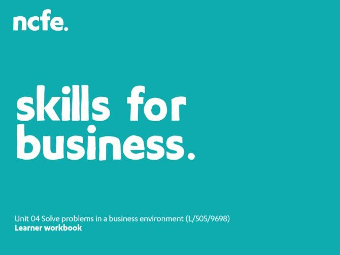 Unit 04 Workbook - Solve Problems in a Business Environment