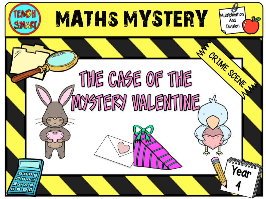 Maths Mystery The Case of the Mystery Valentine Year 4