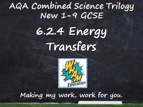 AQA Combined Science Trilogy: 6.2.4 Energy Transfers