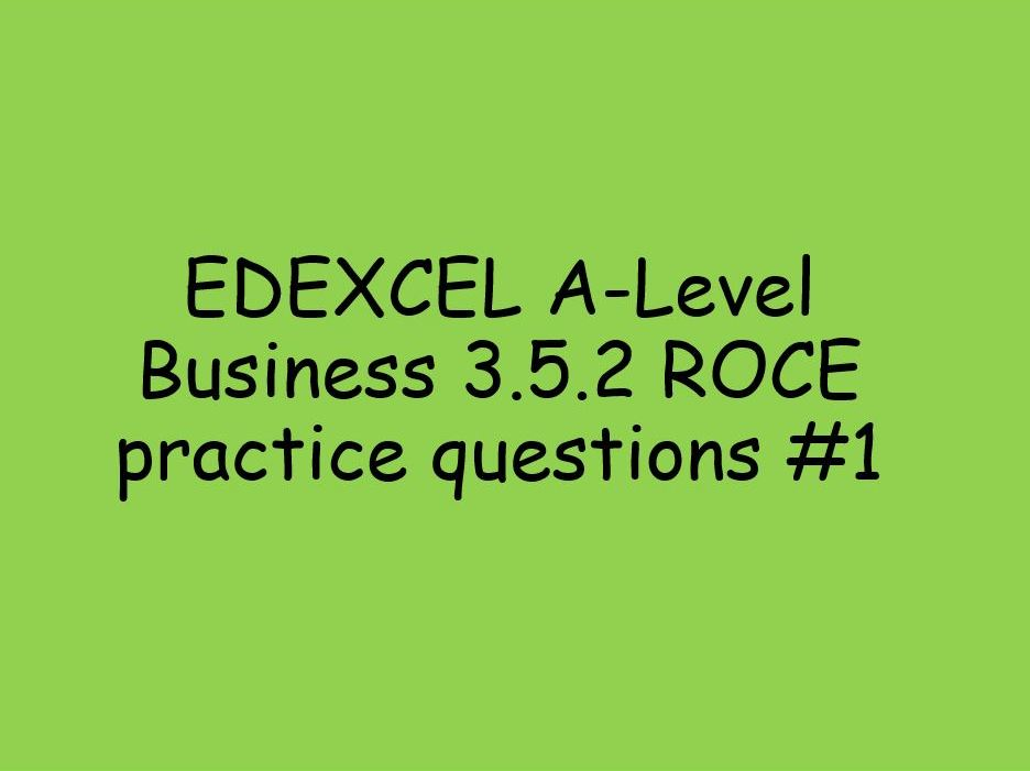 EDEXCEL Alevel Business 3.5.2 Return on Capital Employed practice questions worksheet #1 ROCE