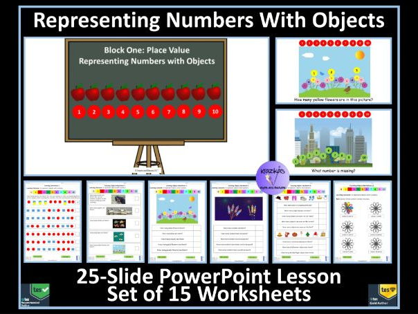 Representing Numbers With Objects - 25 Slide PowerPoint Lesson and Set of 15 Worksheets