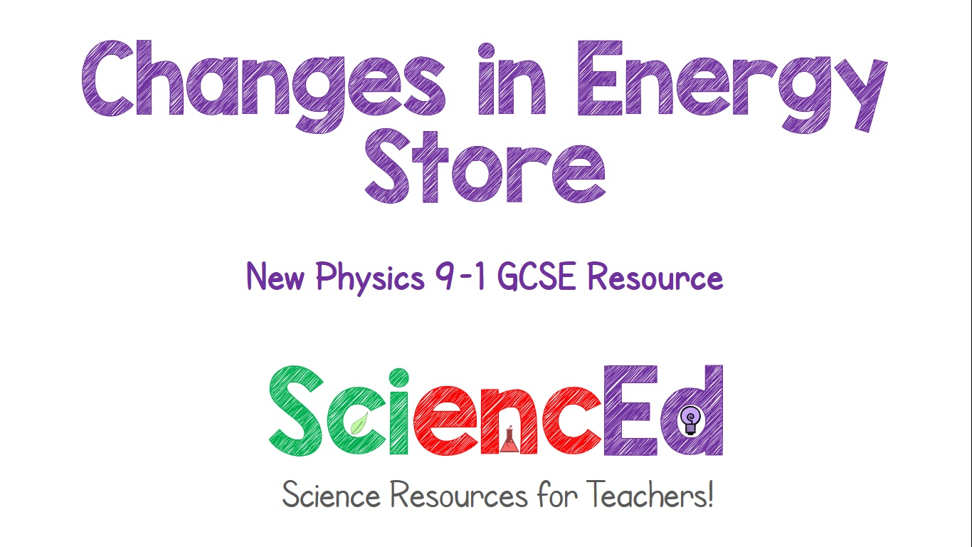 Changes in Energy Store  by SciencEd
