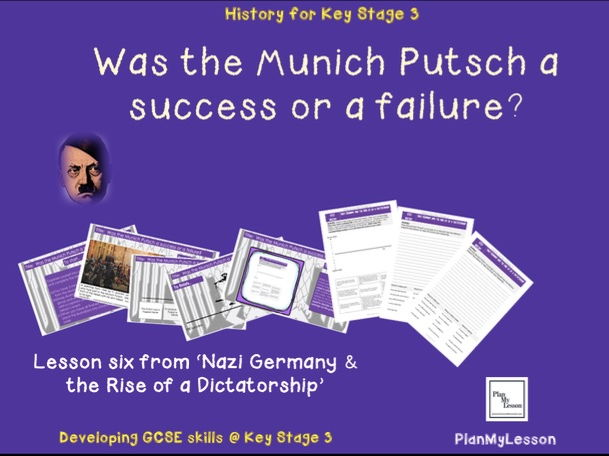 Nazi Germany & the Rise of a Dictatorship: L6 Was the Munich Putsch a success or a failure?