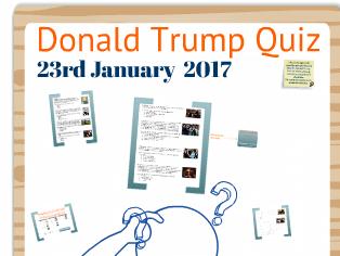 Donald Trump Quiz 23/01/17 (Full Prezi Version)