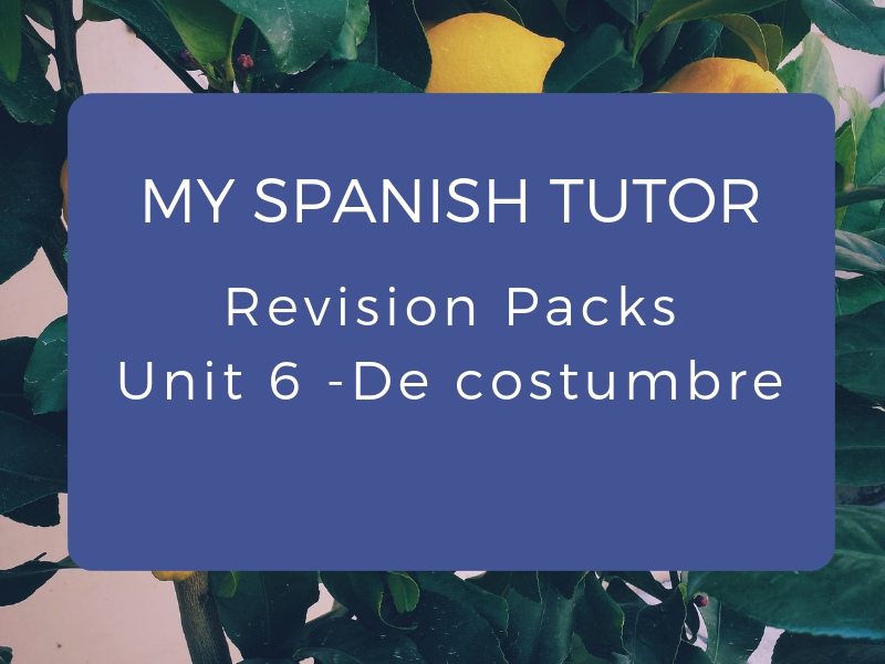 GCSE Revision Pack - Unit 6 De Costumbre