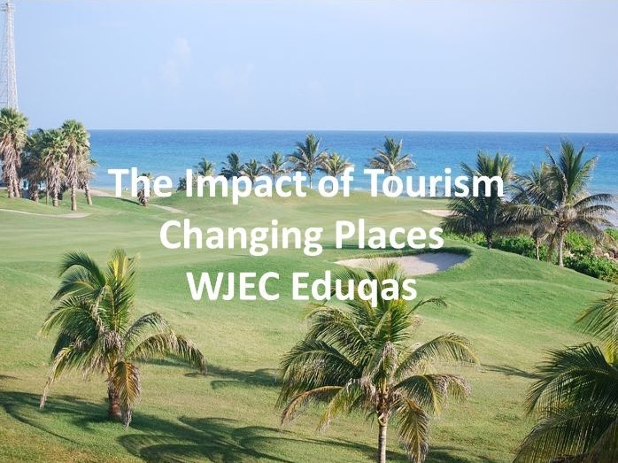 WJEC Eduqas GCSE - The impact of tourism