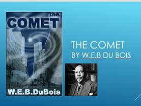 The Comet by W.E.B Du Bois - (Sci-Fi) - 3 Lessons plus resources