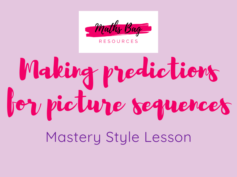 Making predictions for picture sequences - mastery style lesson
