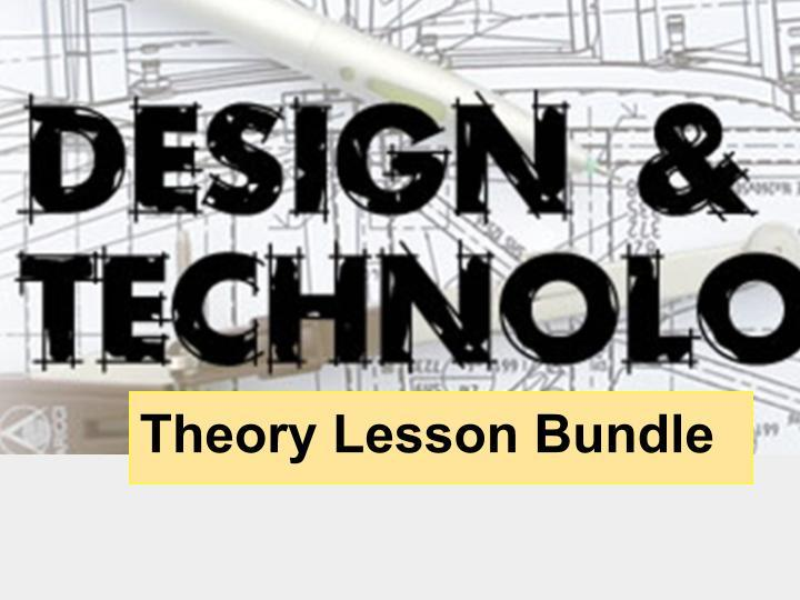 Design Technology Theory Bundle