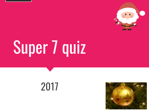 Christmas end of year 2017 quiz suitable for y6-y13