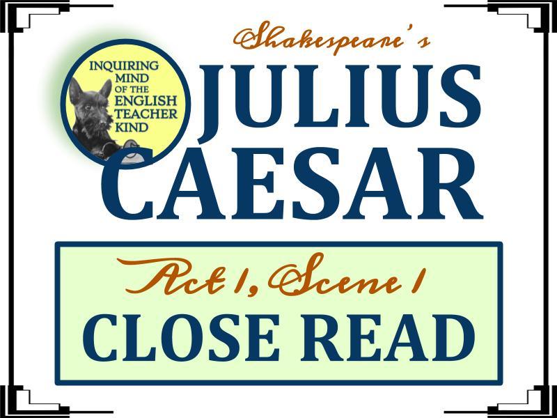 Shakespeare's Julius Caesar: Close Read for Act 2, Scene 1 ...