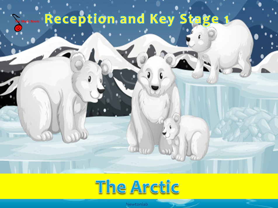 The Arctic Unit - Four Music Lessons -Reception and KS1