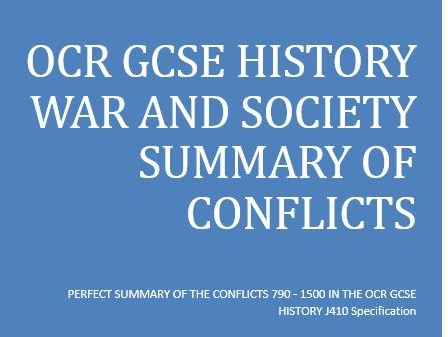 OCR GCSE HISTORY WAR AND BRITISH SOCIETY 790 - 1500 SUMMARY