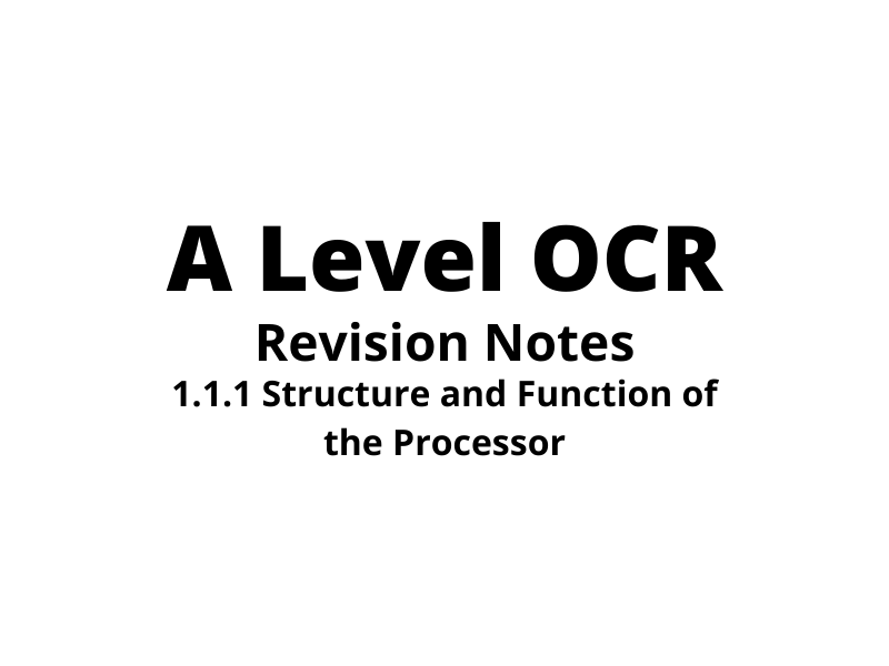 Revision Notes Structure and Function of the Processor