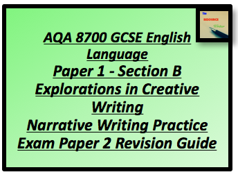 AQA 8700 GCSE English Paper 1 Section B Narrative Writing PEP2 Revision Guide
