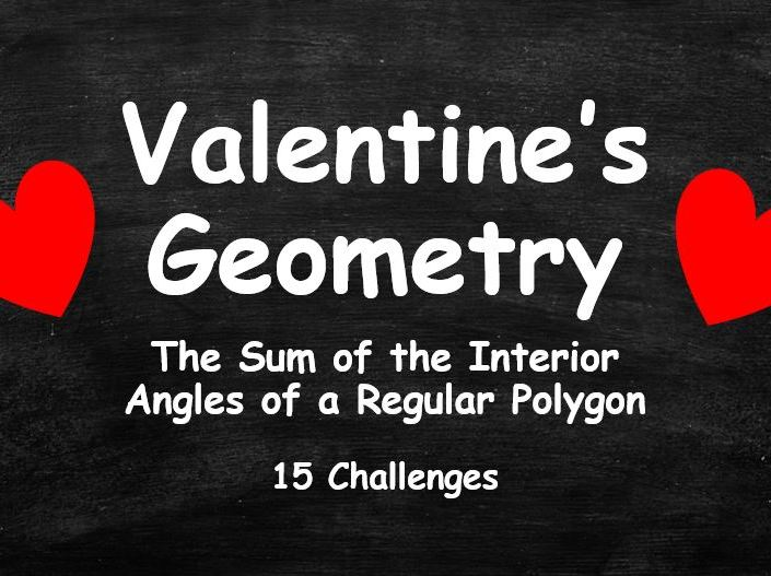 VALENTINE'S DAY GEOMETRY. Regular Polygons. Finding the Sum of the Interior Angles. Full Set