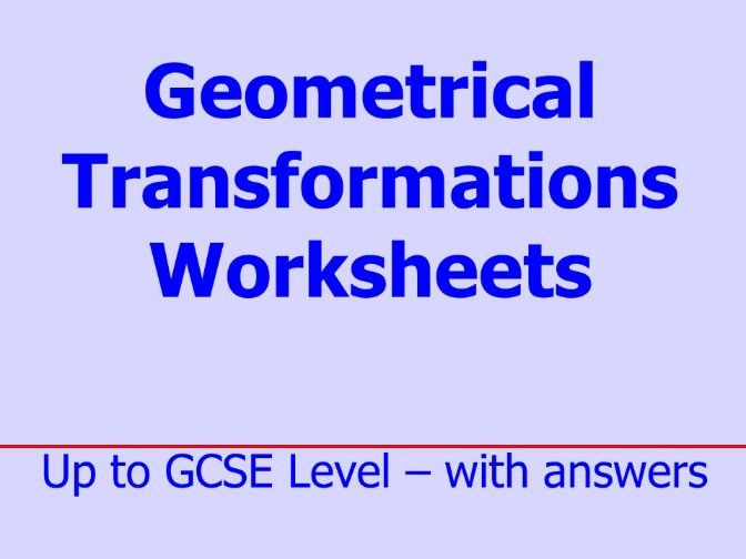 Geometrical Transformations Worksheets