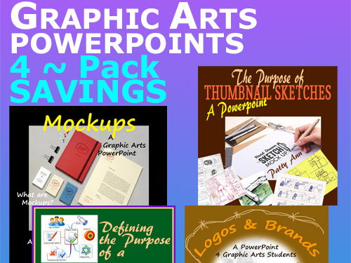 Graphic Arts PowerPoints 4-Pack = *Logos *MockUps *Thumbnails *Project Charters
