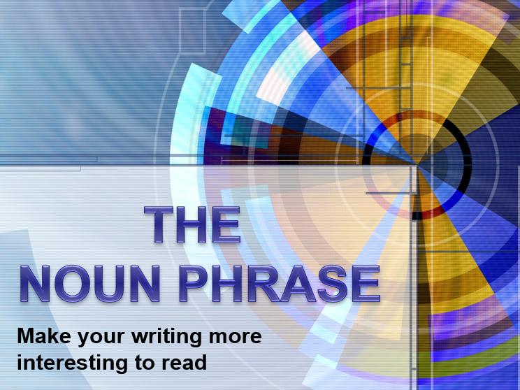 The Power of the Noun Phrase
