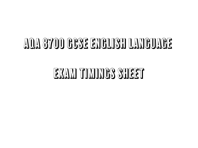 AQA 8700 GCSE English Language Exam Timings Sheet