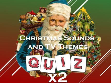 Christmas 2017: Christmas Sounds and TV Themes Quizzes