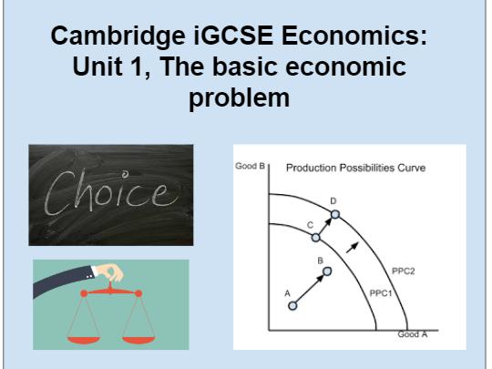 iGCSE Economics: Unit 1, The economic problem