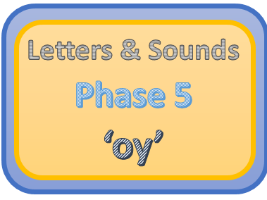 Letters & Sounds Phase 5 'oy'