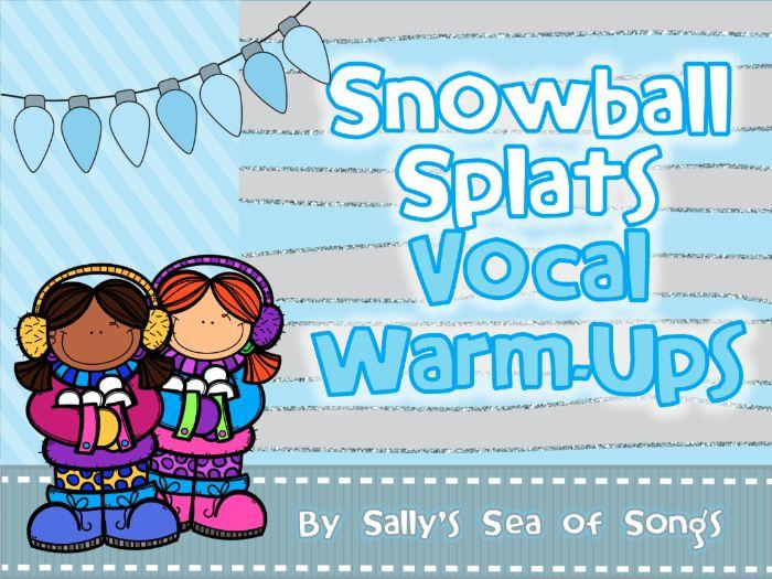Snowball Splats Vocal Warm-Ups