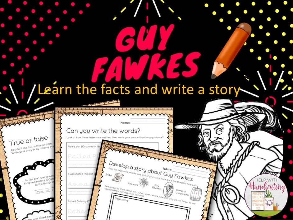 Guy Fawkes: Learn the facts and write a story. Age 7 to 11 years, KS2
