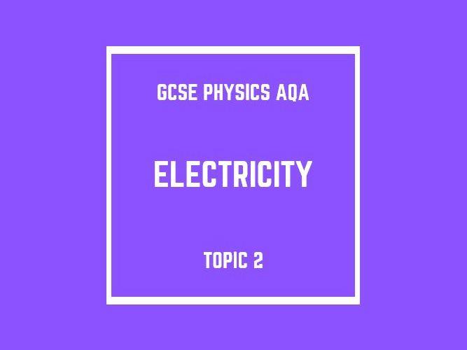 GCSE Physics AQA Topic 2: Electricity