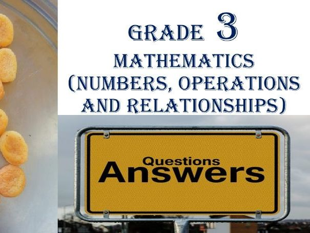 Grade 3 MATHEMATICS (NUMBERS, OPERATIONS AND RELATIONSHIPS) QUESTIONS & ANSWERS  40 PAGES, FIRST 20