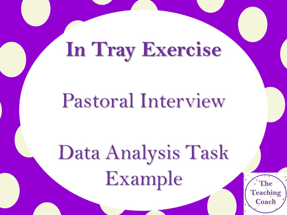 Data Analysis Task Example - Head of Year Pastoral - In Tray Interview Practice