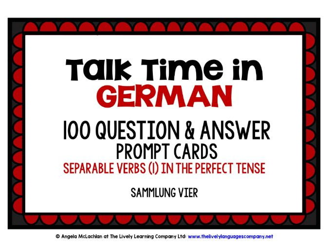 GERMAN SPEAKING PROMPTS - 100 CARDS & REFERENCE BOOKLET (4) - SEPARABLE VERBS PERFECT TENSE