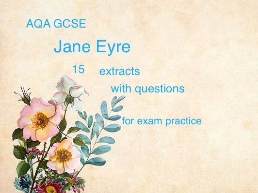 AQA GCSE Jane Eyre 15 extracts and questions