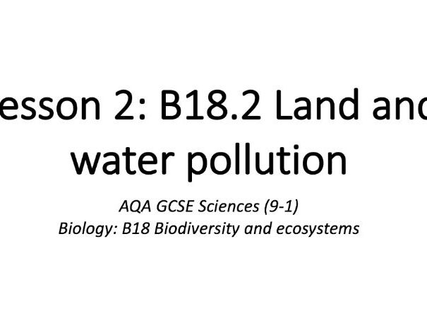 B18.2 Land and water pollution