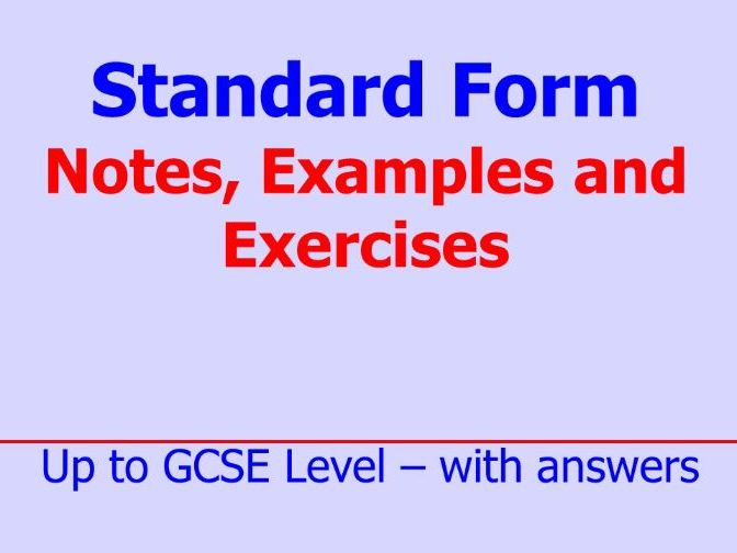 Standard Form - Notes, Examples and Exercises