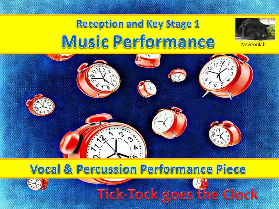 Tick-tock goes the Clock - Simple Percussion Performance Piece - Reception & Key Stage1