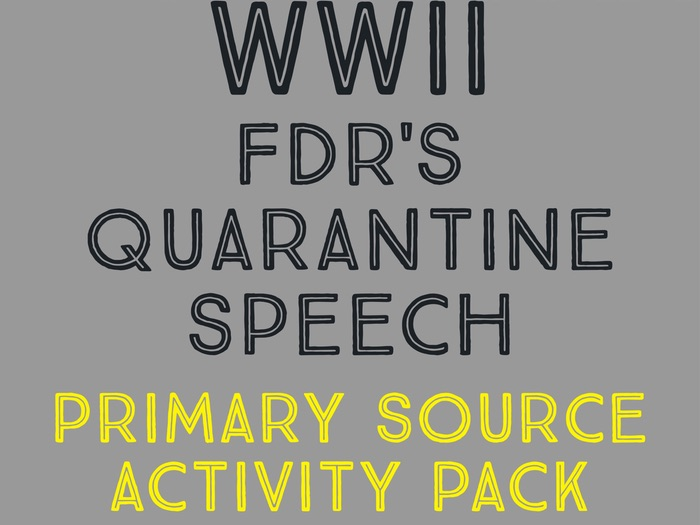 WWII: FDR's Quarantine Speech - Primary Source Activity Pack