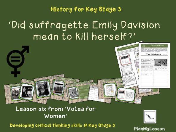 Votes for Women: L6 'Did Suffragette Emily Davison mean to kill herself?'