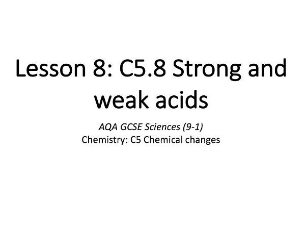 C5.8 Strong and weak acids