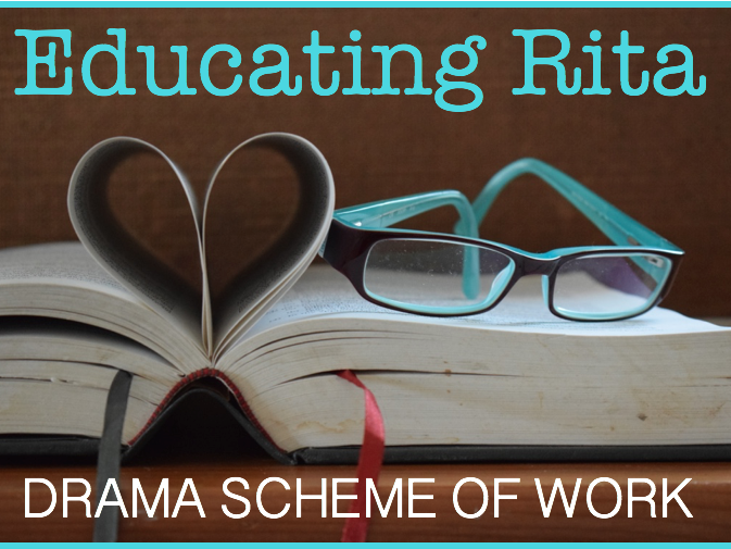 A LEVEL DRAMA SCHEME - Educating Rita