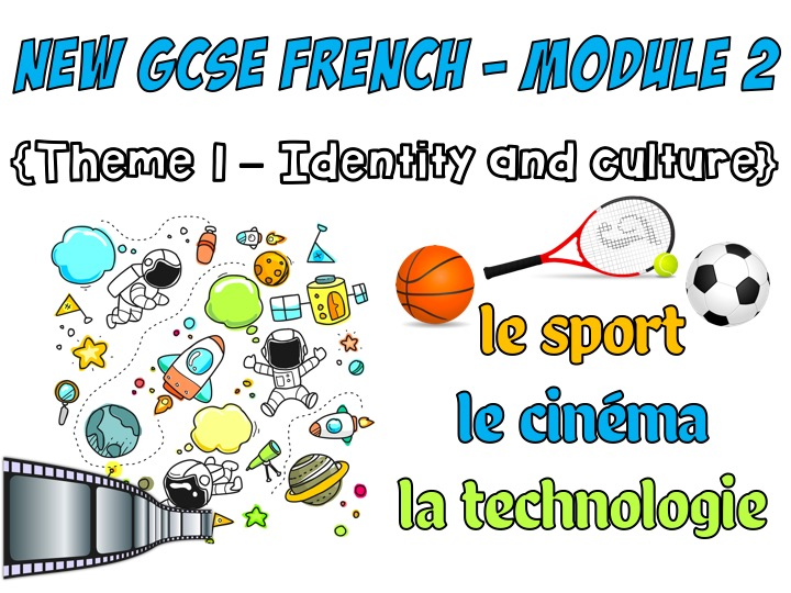New GCSE French - Module 1 - Le sport, le cinéma, la technologie - Theme 1