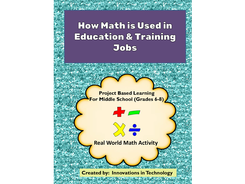 Real World Math:  How Math is used in Education & Training Careers
