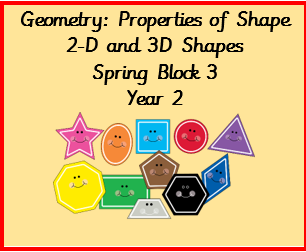 Geometry: Properties of Shape, Spring Block 3, Year 2
