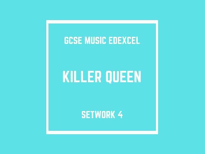 GCSE Music Edexcel Setwork 4: Killer Queen