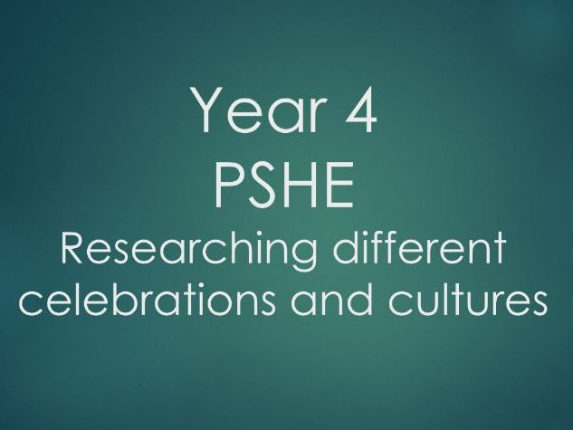 Year 4 - PSHE - Researching different celebrations and cultures